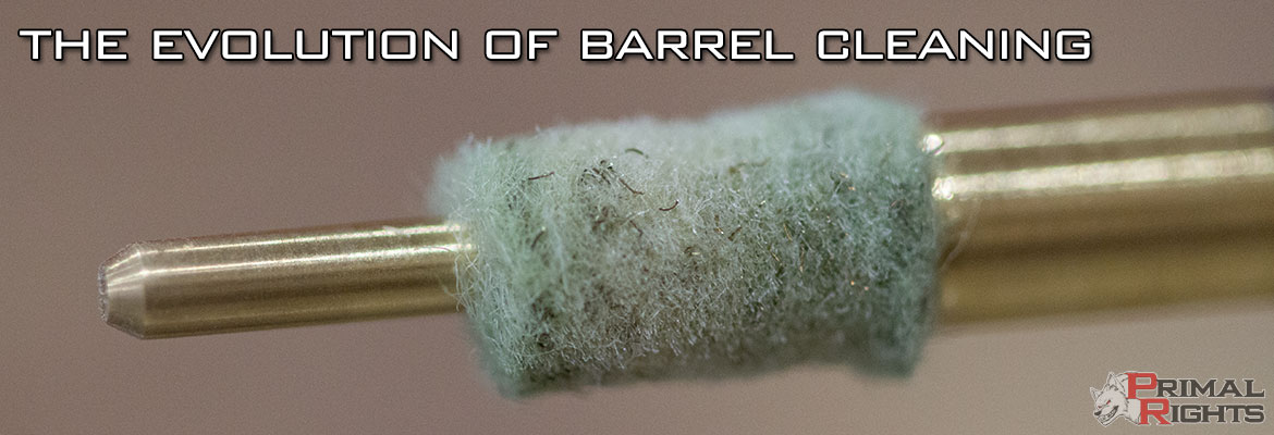 The Evolution of Barrel Cleaning :: Primal Rights, Inc